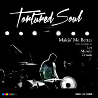 Tortured Soul Releases New Single Makin' Me Better